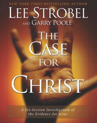 Case for Christ by Lee Strobel